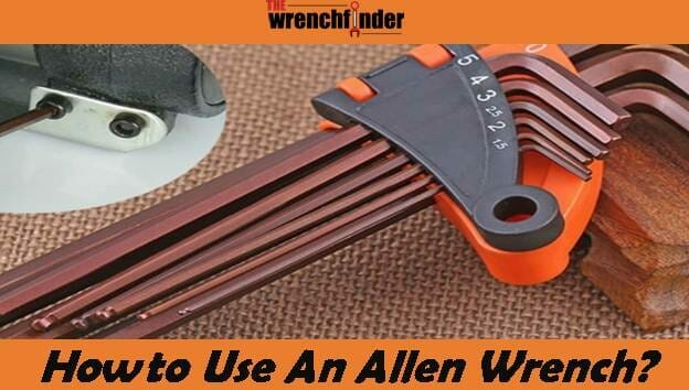 How to Use an Allen Wrench