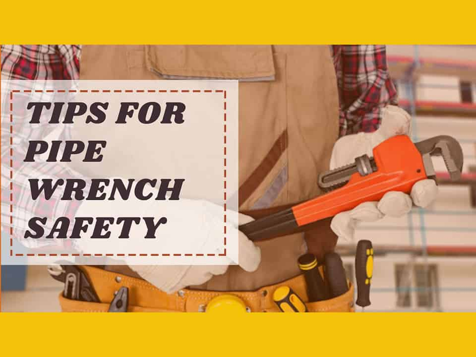 Tips-for-pipe-wrench-safety